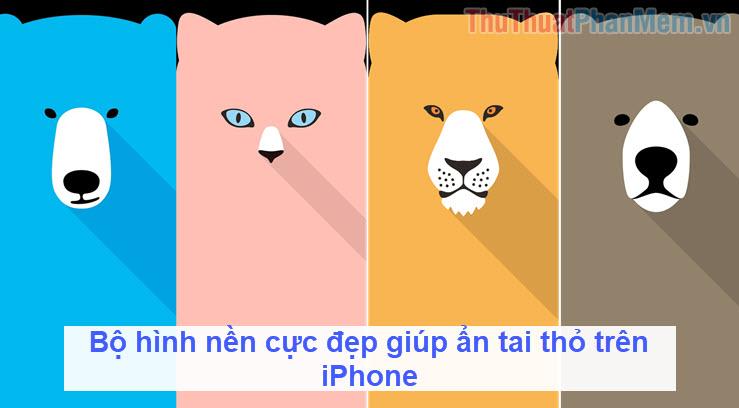 Bộ hình nền cực đẹp giúp ẩn tai thỏ trên iPhone