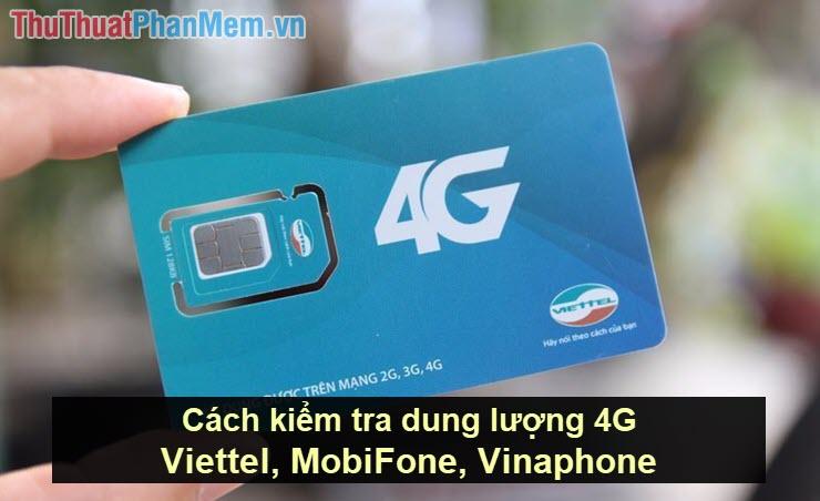 Cách kiểm tra dung lượng 4G Viettel, MobiFone, Vinaphone