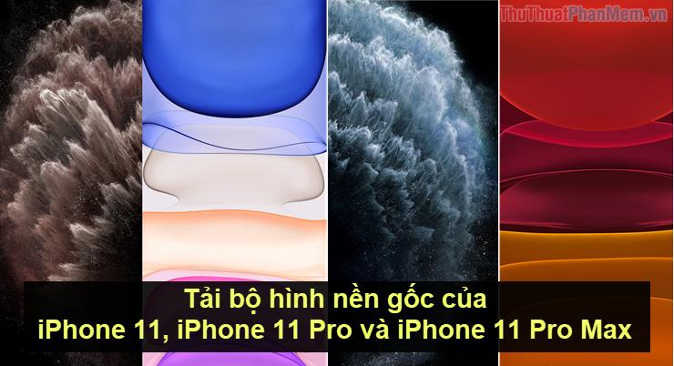 Tải bộ hình nền gốc của iPhone 11, iPhone 11 Pro và iPhone 11 Pro Max