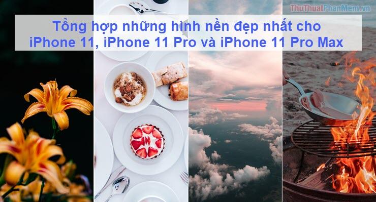 Tổng hợp những hình nền đẹp nhất cho iPhone 11, iPhone 11 Pro và iPhone 11 Pro Max