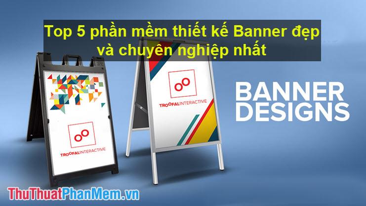 Top 5 phần mềm thiết kế Banner đẹp và chuyên nghiệp nhất
