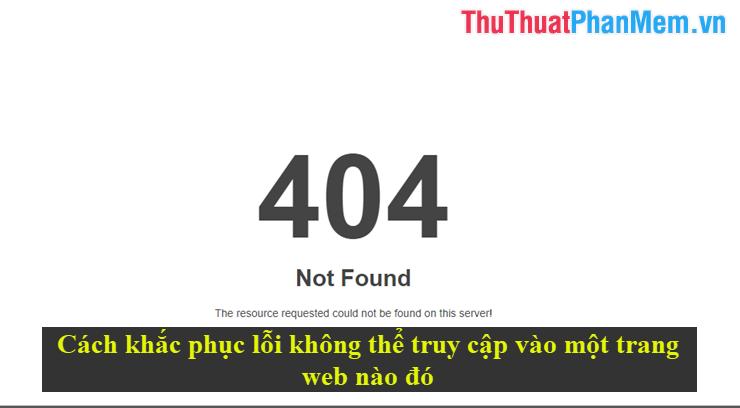 Cách khắc phục lỗi không thể truy cập vào một trang web nào đó