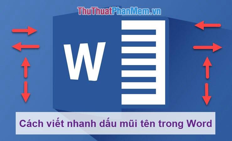 Cách viết nhanh dấu mũi tên trong Word