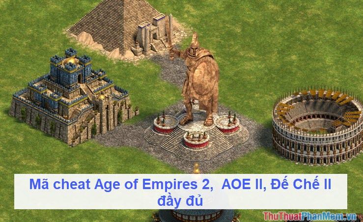 Mã cheat Age of Empires 2,  AOE II, Đế Chế II đầy đủ