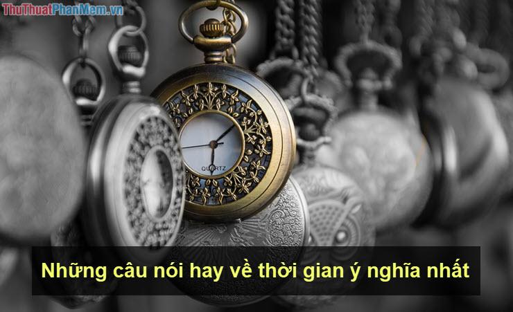 Những câu nói hay về thời gian ý nghĩa nhất