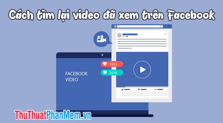 Cách tìm lại video đã xem trên Facebook nhanh nhất