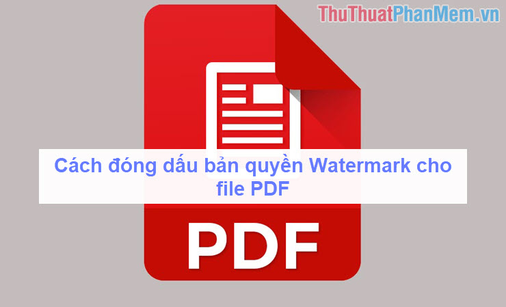 Cách đóng dấu bản quyền Watermark cho file PDF
