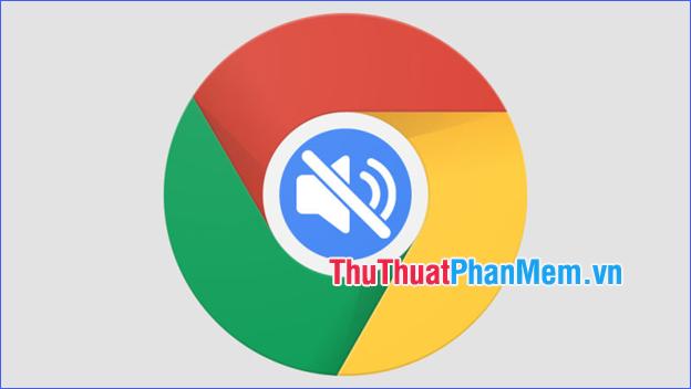 Cách tắt bật âm thanh, chỉnh âm lượng trên từng tab trình duyệt Chrome