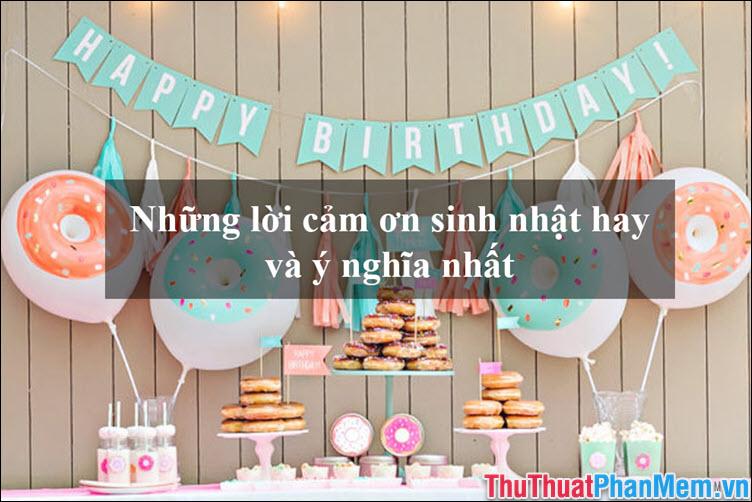 Những lời cảm ơn sinh nhật hay và ý nghĩa nhất