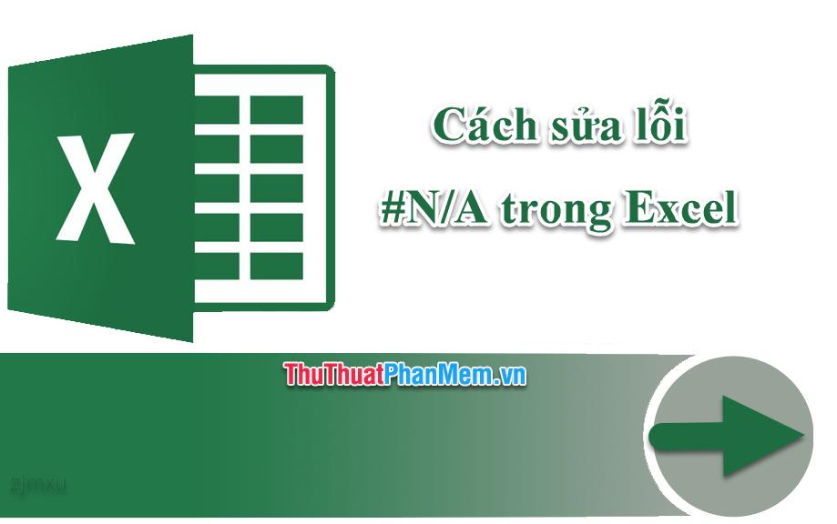 Cách sửa lỗi #NA trong Excel